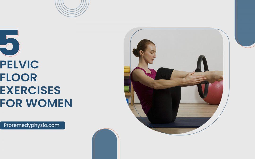 5 Best Pelvic Floor Exercises for Women