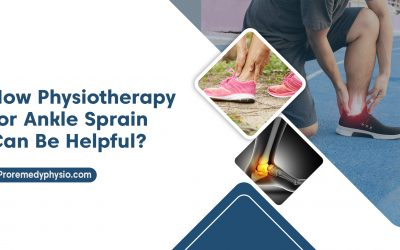 How Physiotherapy for Ankle Sprain Can Be Helpful?