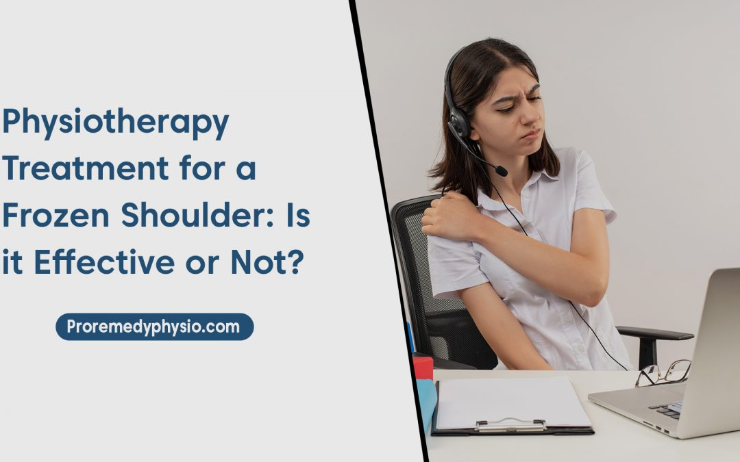Physiotherapy Treatment for Frozen Shoulder: Is it Effective or Not?